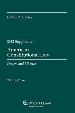 American Constitutional Law: Powers & Liberties 2012 Case Supp