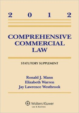 Comprehensive Commercial Law Statutory Supplement 2012