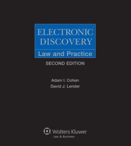 Electronic Discovery: Law & Practice, Second Edition