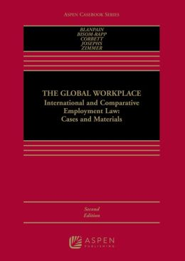 The Global Workplace: International and Comparative Employment Law Cases and Materials, Second Edition