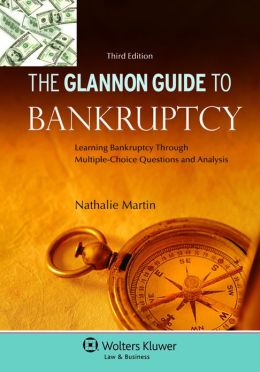 Glannon Guide to Bankruptcy, Third Edition