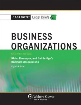Business Organizations: Klein Ramseyer & Bainbridge 8e