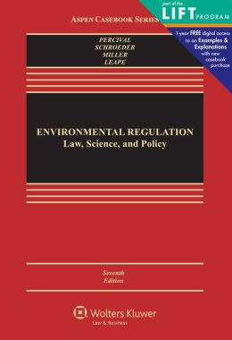 Environmental Regulation: Law, Science, and Policy