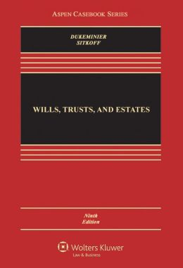 Wills, Trusts, and Estates, Ninth Edition