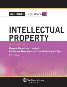 Intellectual Property: Merges Menell & Lemley's Intellectual Property in the New Technological Age