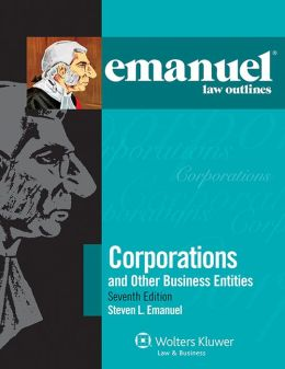 Emanuel Law Outlines: Corporations 7e