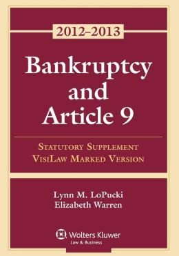 Bankruptcy and Article 9: 2012 Statutory Supplement, VisiLaw Marked Version