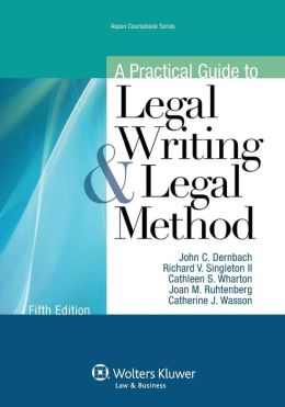 A Practical Guide To Legal Writing and Legal Method, Fifth Edition