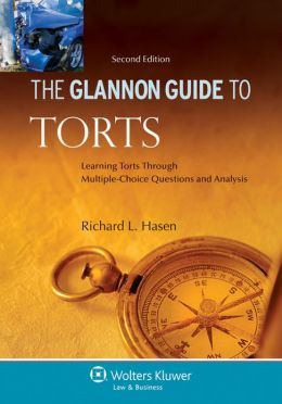 Glannon Guide to Torts: Learning Torts Through Multiple-Choice Questions and Analysis, Second Edition