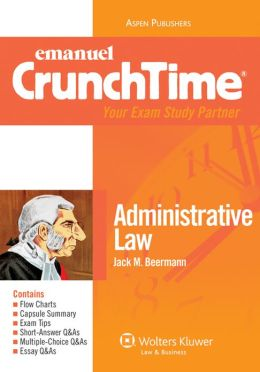 CrunchTime: Administrative Law, Third Edition