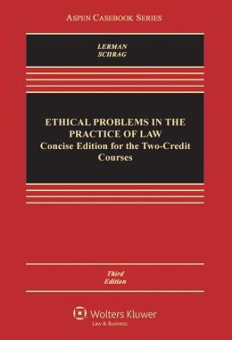Ethical Problems Practice Law: Concise Edition Two Credit Course
