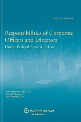 Responsibilities of Corporate Officers & Directors, 2012-2013 Edition
