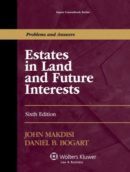 Estates in Land and Future Interests, Sixth Edition