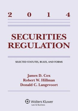 Securities Regulation: Selected Statutes, Rules, and Forms, 2014 Statutory Supplement