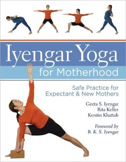 Iyengar Yoga for Motherhood: Safe Practice for Expectant & New Mothers (PagePerfect NOOK Book)