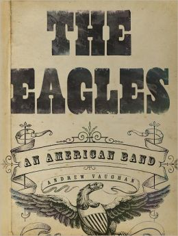 The Eagles: An American Band (PagePerfect NOOK Book)