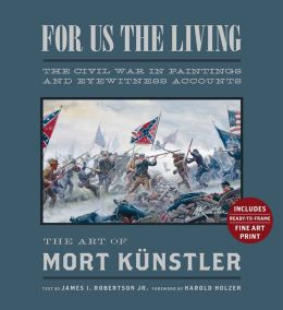 For Us the Living (Collector's Edition): The Civil War in Paintings and Eyewitness Accounts