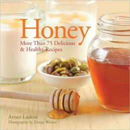Honey: More than 75 Delicious & Healthy Recipes (PagePerfect NOOK Book)