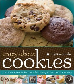 Crazy About Cookies: 300 Scrumptious Recipes for Every Occasion and Craving (PagePerfect NOOK Book)