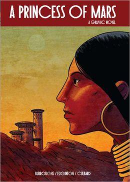 A Princess of Mars (Illustrated Classics): A Graphic Novel