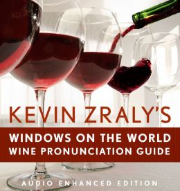 Kevin Zraly's Windows on the World Pronunciation Guide