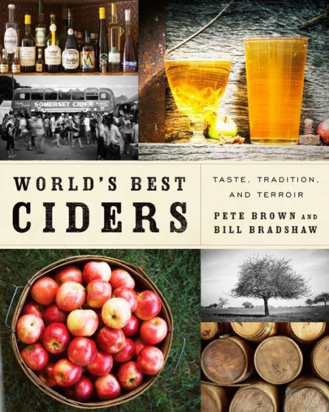 World's Best Ciders: Taste, Tradition, and Terroir