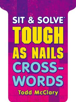 Sit & Solve® Tough as Nails Crosswords