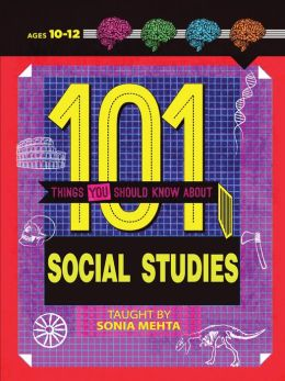 101 Things You Should Know About Social Studies