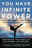 Book Cover Image. Title: You Have Infinite Power:  Ultimate Success through Energy, Passion, Purpose & the Principles of Taekwondo, Author: Chris Berlow