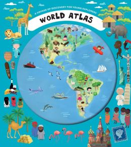 World Atlas: A Voyage of Discovery for Young Explorers