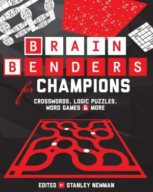 Brain Benders for Champions: Crosswords, Logic Puzzles, Word Games & More