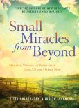 Book Cover Image. Title: Small Miracles from Beyond:  Dreams, Visions and Signs that Link Us to the Other Side, Author: Yitta Halberstam