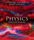 Book Cover Image. Title: The Physics Devotional:  Celebrating the Wisdom and Beauty of Physics, Author: Clifford A. Pickover