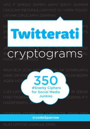 Twitterati Cryptograms: 350 Snarky Ciphers for Social Media Junkies
