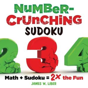 Number-Crunching Sudoku: Math + Sudoku = 2x the Fun