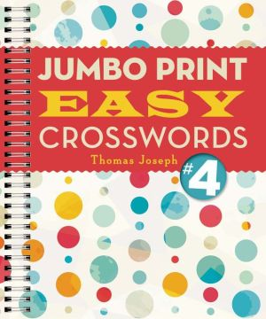 Jumbo Print Easy Crosswords #4