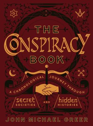 Book The Conspiracy Book: A Chronological Journey through Secret Societies and Hidden Histories