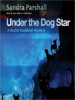 Under the Dog Star: Rachel Goddard Mystery Series, Book 4