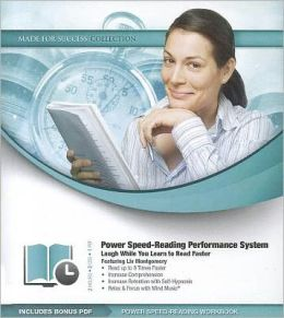 Power Speed-Reading Performance System: Laugh While You Learn to Read Faster