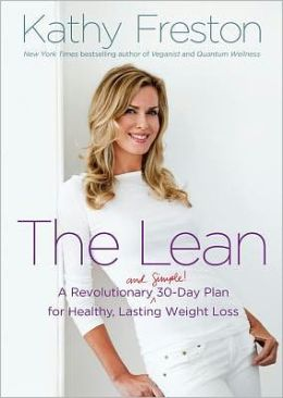 The Lean: A Revolutionary (and Simple!) 30-Day Plan for Healthy, Lasting Weight Loss
