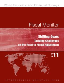 Fiscal Monitor, April 2011: Shifting Gears - Tackling Challenges on the Road to Fiscal Adjustment