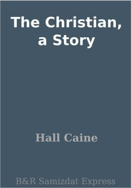 The Christian, a Story