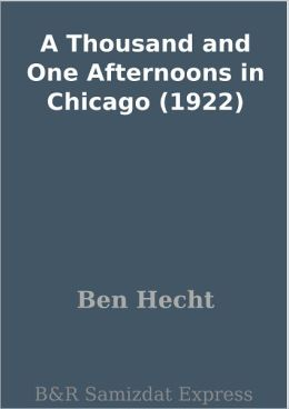 A Thousand and One Afternoons in Chicago (1922)