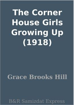 The Corner House Girls Growing Up (1918)