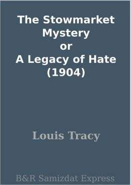 The Stowmarket Mystery or A Legacy of Hate (1904)
