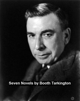 Classic American Fiction: seven novels by Booth Tarkington
