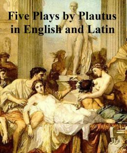 Plautus: five plays in English and Latin