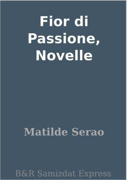 Fior di Passione, Novelle