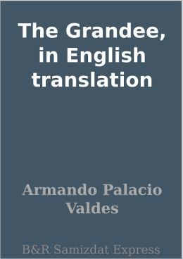 The Grandee, in English translation