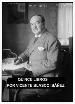 Classic Spanish Fiction: 15 Books by Ibanez in Spanish
